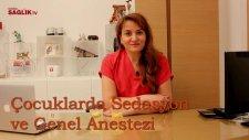 Çocuklarda Sedasyon Ve Genel Anestezi – Burcu Kurtiş  - Sağlık