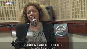 Melis Sökmen - Fragile (Akustik Canlı Performans)