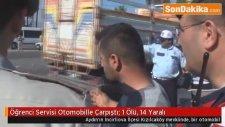 Aydın'ın İncirliova İlçesi Kızılcaköy Mevkiinde,  Öğrenci Servisi Otomobille Çarpıştı: 1 Ölü, 14 Yar