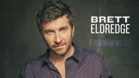 Brett Eldredge - If You Were My Girl (Official Audio)