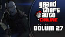 GTA 5 Türkçe Online PC : Bölüm 27 / Serbest Mod - Zorboylar Beni Delik Deşik Etti!