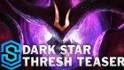 Dark Star Thresh Teaser - Lolkostumleri