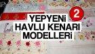 Yepyeni Havlu Kenarı Modelleri ve Motifleri #bölüm2 #part2 #havlukenari