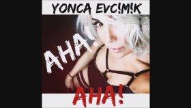 Yonca Evcimik -Aha DjBurakUlus Remix 2016