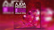 Ajda Pekkan Feat Volga Tamöz - Ayrılık Ateşi