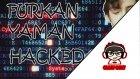 Furkan Yaman Hacked   Bolum 1