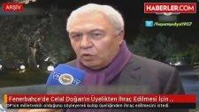 Fenerbahçe'de Celal Doğan'ın Üyelikten İhraç Edilmesi İçin Dilekçe Verildi