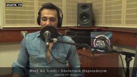 Mert Ali İçelli - Gözlerinin Hapsindeyim (Akustik Fm Versiyon)