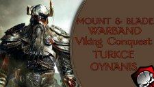 M&b Warband - Viking Conquest Modu : Türkçe / Bölüm 1 -  Sen Bittin Oğlum!