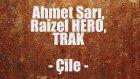 Ahmet Sarı, Raizel Hero, TRAK - Çile (Arabesk Rap Diss)