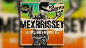 Mexrrissey - El Primero del Gang (First Of The Gang To Die)