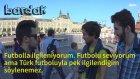 Ruslar Hangi Türk Takımını Tutuyor? - Sokak Röportajı