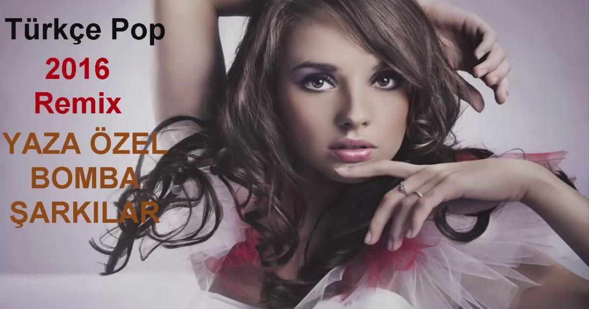 Türkçe Pop Müzik Mix 2016 Turkish House: Türkçe Pop Remix (2016 Yaza Özel Bomba Şarkılar
