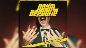Royal Republic - Weekend-Man