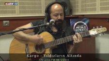 Kargo - Yıldızların Altında (Akustik Canlı Performans)
