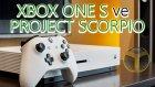 Yeni Xbox One S Ve Project Scorpio'yu Değerlendirdik  - Shiftdeletenet