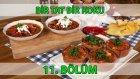 Bir Tat Bir Koku 11. Bölüm Acılı Yahni - Ballı Ve Elmalı Cupcake - Fırında Peynirli Patlıcan