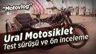 Ural Motosiklet inceleme | Test sürüşü | 14.05.2016 Test Günü - Motovlog