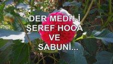 Der Medh-İ Şeref Hoca Ve Sabuni...
