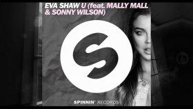 Eva Shaw Feat. Mally Mall & Sonny Wilson - U (Radio Edit) Out Now