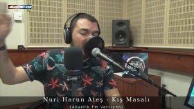 Nuri Harun Ateş - Kış Masalı (Akustik Canlı Performans)