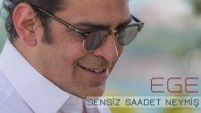 Ege - Sensiz Saadet Neymiş (Official Audio)