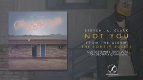 Steven A. Clark - Not You