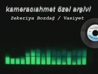 Zekeriya Bozdağ - Vasiyet (Merruşe)