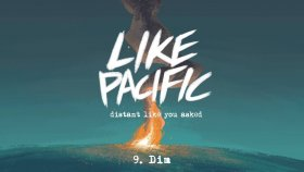 Like Pacific - Dim