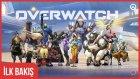Overwatch - İlk Bakış - Gameplay (Türkçe)