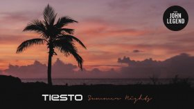 Tiesto - Ft. John Legend - Summer Nights