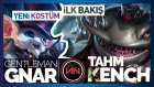 Yeni Şampiyon: Tahm Kench Ve Yeni Kostüm: Centilmen Gnar | Lol - Necatiakcay