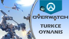 Overwatch Türkçe : Bölüm 3 / ROBOTLU HATUN YARGILIYOR!