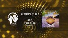 Joe Berte' & Felipe C - Dale (Eh Eh Oh Oh)