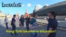 Ruslar Hangi Türk Takımını Tutuyor?