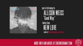 Allison Weiss - Good Way
