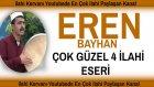 Eren Bayhan çok Güzel 4 Eser İlahisi