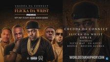 Chedda Da Connect - Flicka Da Wrist Remix (ft. Fetty Wap, Boosie, Yo Gotti & Boston George)