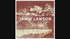 Jamie Lawson - Let Love Hold You Now