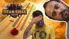 Neden Bu Kadar Sıcaaak! Titan Siege - İlk Bakış (Türkçe Mmorpg)