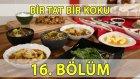 Bir Tat Bir Koku 16. Bölüm Kuru Kayısılı Yahni - Limonlu Mercimek Çorbası - Zeytinli Roka Salatası