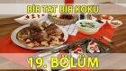 Bir Tat Bir Koku 19. Bölüm Kuzulu Ve Biberli Tirit - Patlıcan Mütebbel