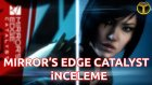 Mirror's Edge: Catalyst İncelemesi - Parkour FPS Deneyimi