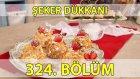 Şeker Dükkanı 324. Bölüm Çilekli Çıtır Pastalar - Zeytin Ezmeli Sarmalar