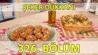 Şeker Dükkanı 326. Bölüm Kayısı Dolgulu Kurabiye - Patatesli Tava Böreği