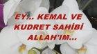 Ey Kemal Ve Kudret Sahibi Allah'ım...