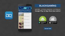 BlackGaming - Mobil uygulama YAYINDA!