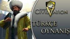 Civilization V : Türkçe [Normal Zorluk Seviyesi] Osmanlı Devleti - Bölüm 1