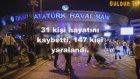 İstanbul Atatürk Havalimanı Patlama Anı