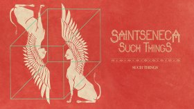 Saintseneca - Such Things